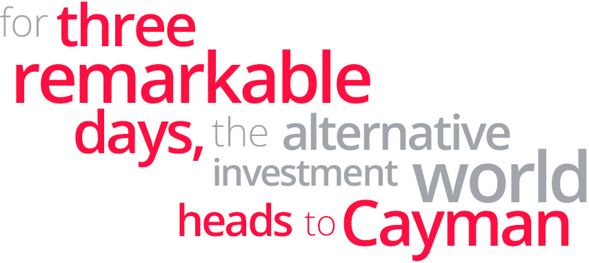 for three remarkable days, the alternative investment world comes to cayman